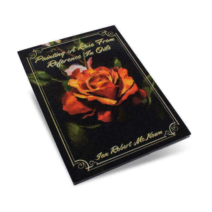 Ian Robert McKown DVD - Painting A Rose From Reference In Oils