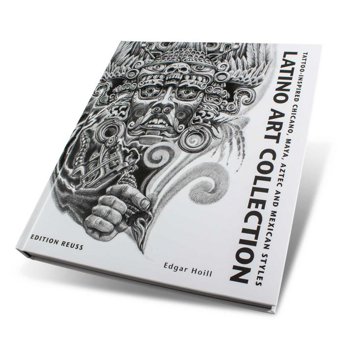 Latino Art Collection : Tattoo-Inspired Chicano, Maya, Aztec And Mexican Styles - Edition Reuss